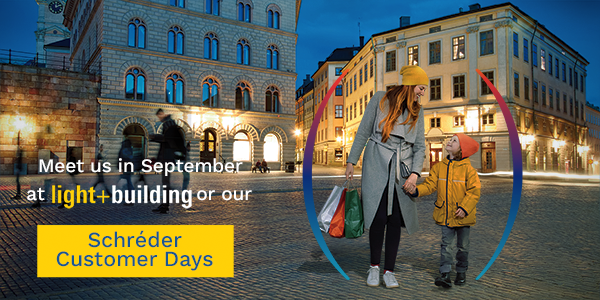 Visit Schréder's Customer Days to experience solutions that enable you to create Cities People love to live in